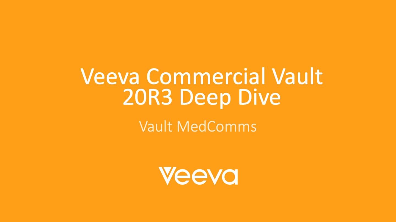 Veeva Commercial Vault V20R3 - MedComms Deep Dive link