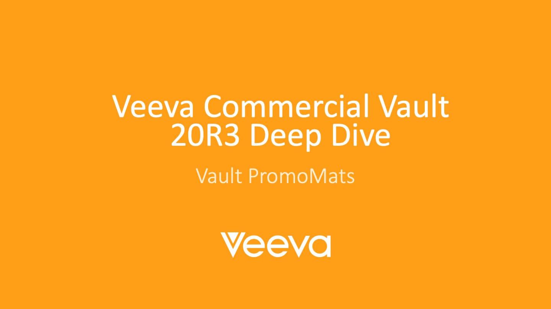 Veeva Commercial Vault V20R3 - PromoMats Deep Dive link
